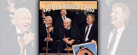 "Bill & Gloria Gaither release ""The Old Rugged Cross"" on DVD"