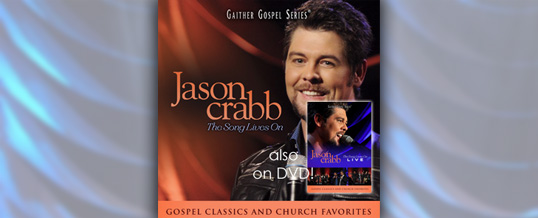 "Jason Crabb releases ""The Song Lives On"" DVD and CD"