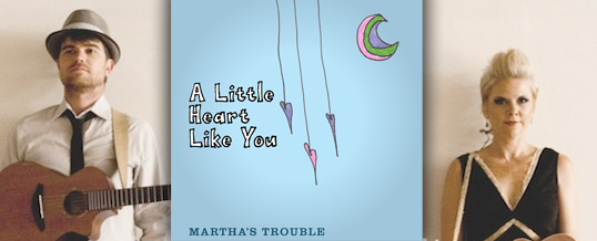 "Martha's Trouble releases ""A Little Heart Like You"""