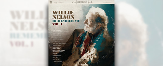 "Willie Nelson releases ""Remember Me, Vol. 1"" CD"